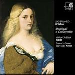 Sigismondo D'India: Madrigali e Canzonette