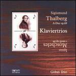 Sigismund Thalberg, Ignaz Moscheles: Klaviertrios