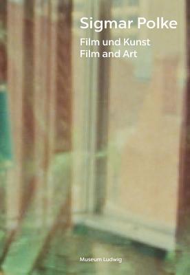 Sigmar Polke: Film und Kunst. Film and Art - Engelbach, Barbara (Editor), and Polke, Sigmar (Artist)