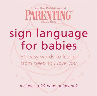 Sign Language Cards: 50 Words You Can Teach Your Baby - Parenting Magazine, and Hay House