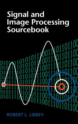 Signal and Image Processing Sourcebook - Libbey, Robert