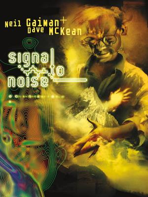 Signal to Noise - Gaiman, Neil