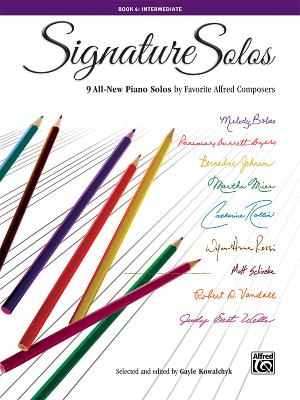 Signature Solos, Bk 4: 9 All-New Piano Solos by Favorite Alfred Composers - Kowalchyk, Gayle (Editor)