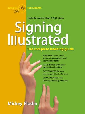 Signing Illustrated: The Complete Learning Guide - Flodin, Mickey