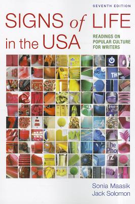 Signs of Life in the USA: Readings on Popular Culture for Writers - Maasik, Sonia
