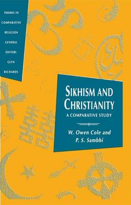Sikhism and Christianity: A Comparative Study - Cole, W.Owen, and Sambhi, Piara Singh