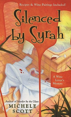 Silenced by Syrah - Scott, Michele