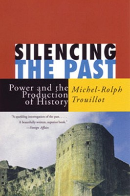 Silencing the Past - Trouillot, Michel-Rolph