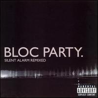 Silent Alarm Remixed - Bloc Party