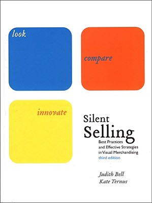 Silent Selling: Best Practices and Effective Strategies in Visual Merchandising - Bell, Judith