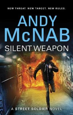 Silent Weapon - a Street Soldier Novel - McNab, Andy