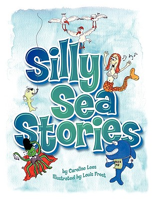 Silly Sea Stories - Lees, Caroline