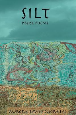 Silt: Prose Poems - Levins Morales, Aurora