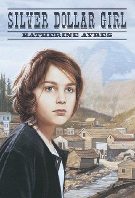 Silver Dollar Girl - Ayres, Katherine