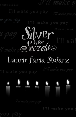 Silver Is for Secrets - Stolarz, Laurie Faria
