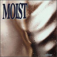 Silver - Moist