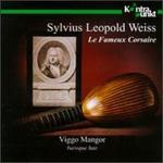 Silvius Leopold Weiss: Le Fameux Corsaire