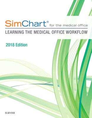 Simchart for the Medical Office: Learning the Medical Office Workflow - 2018 Edition - Elsevier