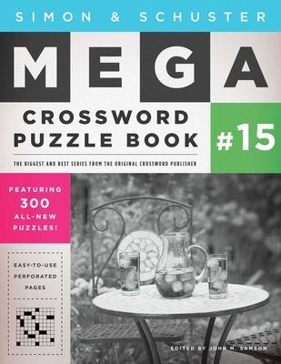 Simon & Schuster Mega Crossword Puzzle Book #15 - Samson, John M (Editor)
