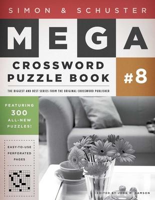 Simon & Schuster Mega Crossword Puzzle Book #8 - Samson, John M (Editor)