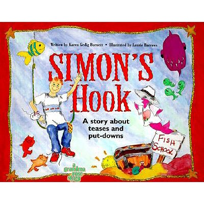 Simon's Hook: A Story about Teases and Put Downs - Burnett, Karen Gedig