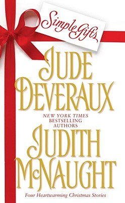 Simple Gifts: Four Heartwarming Christmas Stories - McNaught, Judith, and Deveraux, Jude