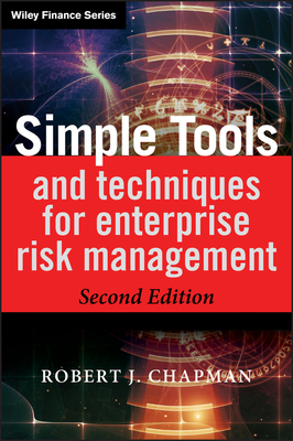 Simple Tools and Techniques for Enterprise Risk Management - Chapman, Robert J.