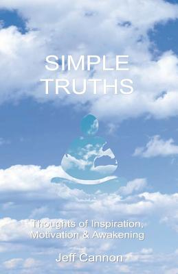 Simple Truths - Cannon, MR Jeff W