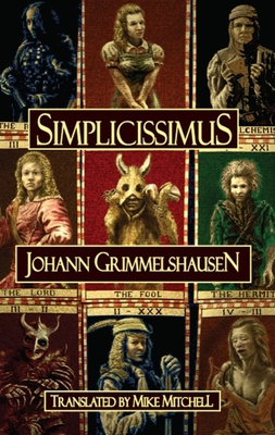 Simplicissimus - Grimmelshausen, Johann, and Mitchell, Mike (Translated by)