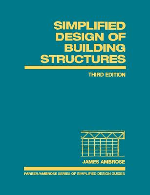 Simplified Design of Building Structures - Ambrose, James