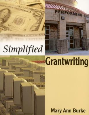Simplified Grantwriting - Burke, Mary Ann