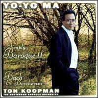 Simply Baroque II - Ton Koopman (organ); Ton Koopman (harpsichord); Yo-Yo Ma (cello); Amsterdam Baroque Orchestra; Ton Koopman (conductor)