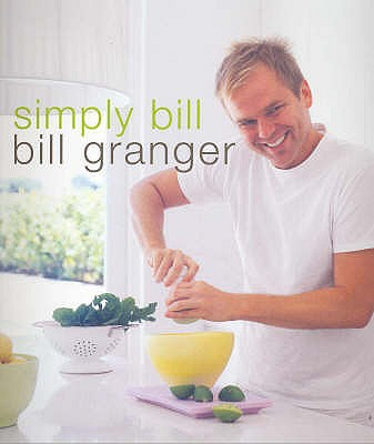 Simply Bill - Granger, Bill, and Tinslay, Petrina (Photographer)