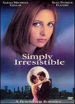 Simply Irresistible [WS/P&S]