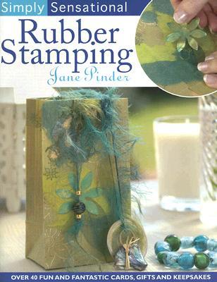 Simply Sensational Rubber Stamping - Pinder, Jane