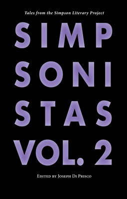 Simpsonistas, Vol. 2: Tales from the Simpson Literary Project - Di Prisco, Joseph (Editor), and Oates, Joyce Carol (Contributions by), and Lalami, Laila (Contributions by)