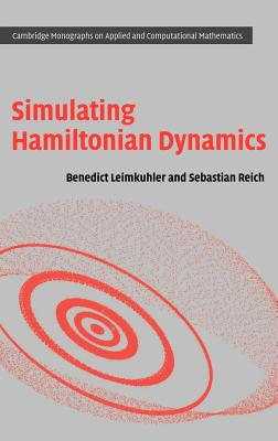 Simulating Hamiltonian Dynamics - Leimkuhler, Benedict, and Reich, Sebastian