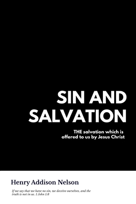Sin and Salvation - Nelson, Henry Addison