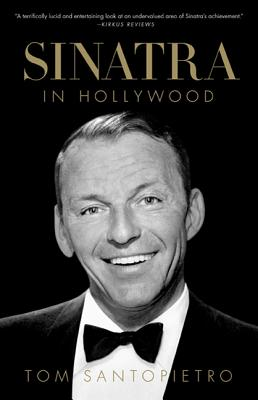 Sinatra in Hollywood - Santopietro, Tom