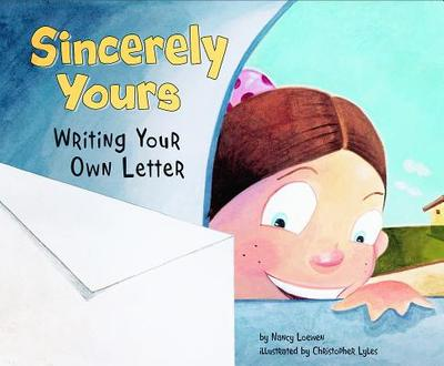 Sincerely Yours: Writing Your Own Letter - Loewen, Nancy