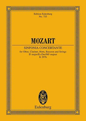 Sinfonia Concertante, K. 297b: In E-Flat Major - Mozart, Wolfgang Amadeus (Composer), and Amadeus Mozart, Wolfgang (Composer)