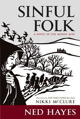 Sinful Folk: A Novel of the Middle Ages - Hayes, Ned