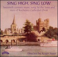 Sing High, Sing Low: Twentieth Century Choral Music - David Sandon (bass); Douglas Henn-Macrae (alto); James Clements (treble); James Shotter (treble); Jane Lister (harp);...