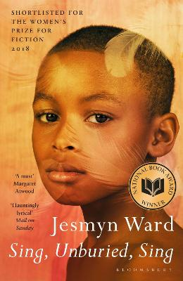 Sing, Unburied, Sing: SHORTLISTED FOR THE WOMEN'S PRIZE FOR FICTION 2018 - Ward, Jesmyn