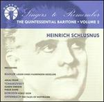 Singers to Remember: The Quintessential Baritone, Vol. 2 - Heinrich Schlusnus