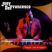 Singin' and Swingin' - Joey DeFrancesco