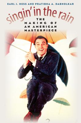 Singin' in the Rain: The Making of an American Masterpiece - Hess, Earl J