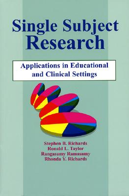 Single-Subject Research: Application in Educational and Clinical Settings - Richards, Steve, and Richards, Stephen B, and Taylor, Ronald L