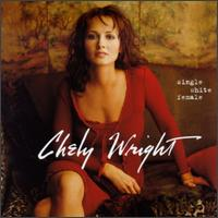 Single White Female - Chely Wright