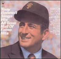 Sings His All-Time Hall of Fame Hits - Tony Bennett